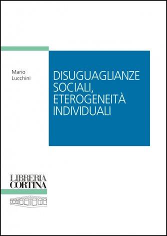Disuguaglianze sociali, eterogeneità individuali