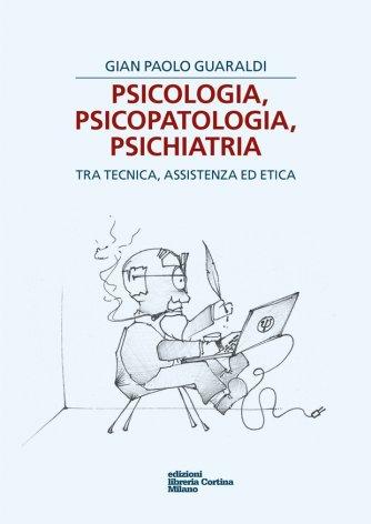 Psicologia, psicopatologia, psichiatria