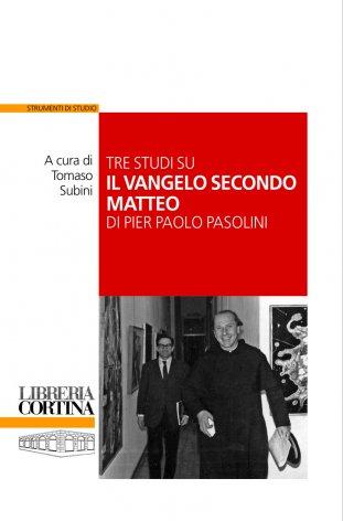 Tre studi su Il Vangelo secondo Matteo di Pier Paolo Pasolini