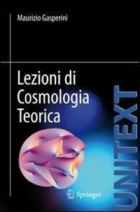 Lezioni di Cosmologia Teorica